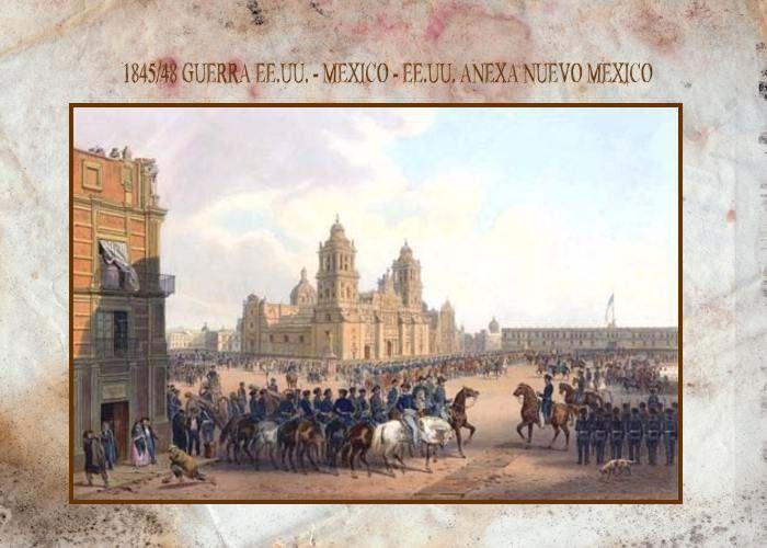 Guerra Estados Unidos-México Los Nuevos Estados: Nuevo Mexico y Texas