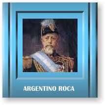 Argentino Roca Presidente Argentino