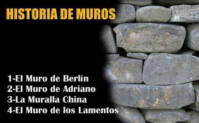 Los Muros Mas Famosos de la Historia:Objetivos y Construccion