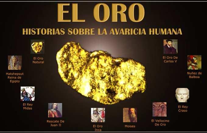La Avaricia del Hombre por el Oro:Historia y  Anecdotas de Ambicion