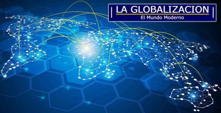 La Globalizacion del Mundo Moderno,la Tecnologia y las Comunicaciones